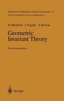 Geometric Invariant Theory - Ergebnisse der Mathematik und ihrer Grenzgebiete. 2. Folge 34 (Hardback)