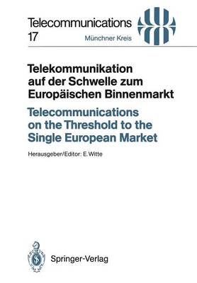Telecommunications on the Threshold to the Single European Market: Kongresses : Papers (Paperback)