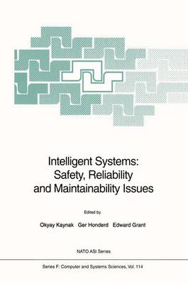 Intelligent Systems: Safety, Reliability and Maintainability Issues - Nato ASI Subseries F: 114 (Hardback)