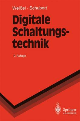 Digitale Schaltungstechnik - Springer-Lehrbuch (Paperback)