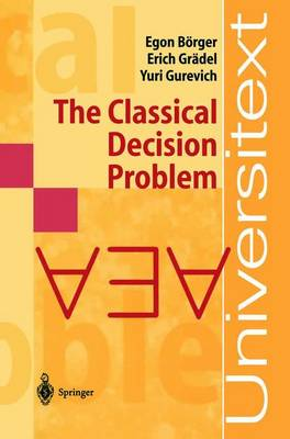 The Classical Decision Problem - Perspectives in Mathematical Logic (Hardback)