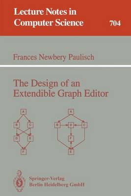 The Design of an Extendible Graph Editor - Lecture Notes in Computer Science 704 (Paperback)