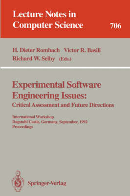 Experimental Software Engineering Issues:: Critical Assessment and Future Directions. International Workshop, Dagstuhl Castle, Germany, September 14-18, 1992. Proceedings - Lecture Notes in Computer Science 706 (Paperback)