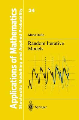 Random Iterative Models - Stochastic Modelling and Applied Probability 34 (Hardback)