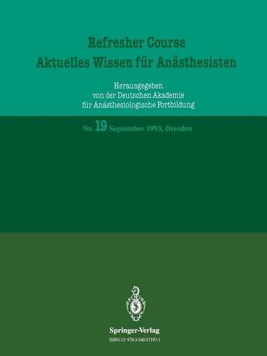 Refresher Course - Aktuelles Wissen fur Anasthesisten - Refresher Course - Aktuelles Wissen Fur Anasthesisten 19 (Paperback)