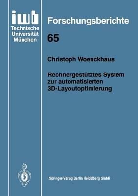 Rechnergest tztes System Zur Automatisierten 3d-Layoutoptimierung - Iwb Forschungsberichte 65 (Paperback)