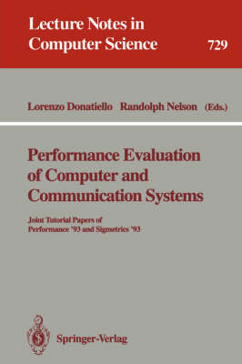 Performance Evaluation of Computer and Communication Systems: Joint Tutorial Papers of Performance '93 and Sigmetrics '93 - Lecture Notes in Computer Science 729 (Paperback)