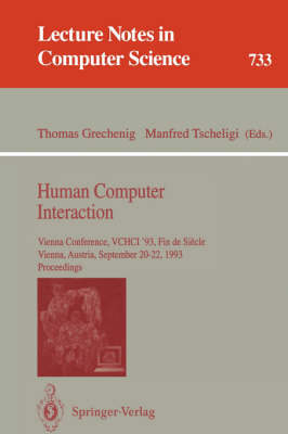 Human Computer Interaction: Vienna Conference, VCHCI '93, Fin de Siecle, Vienna, Austria, September 20-22, 1993. Proceedings - Lecture Notes in Computer Science 733 (Paperback)