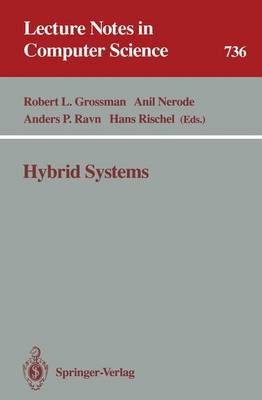 Hybrid Systems - Lecture Notes in Computer Science 736 (Paperback)