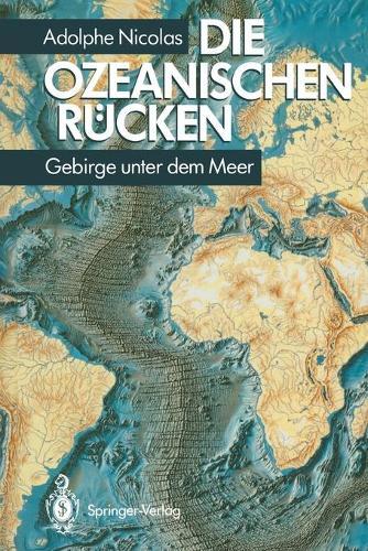 Die Ozeanischen R cken: Gebirge Unter Dem Meer (Hardback)