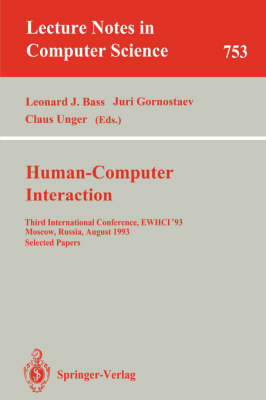 Human-Computer Interaction: Third International Conference, EWHCI '93, Moscow, Russia, August 3-7, 1993. Selected Papers - Lecture Notes in Computer Science 753 (Paperback)
