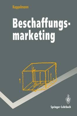 Beschaffungsmarketing - Springer-Lehrbuch (Paperback)
