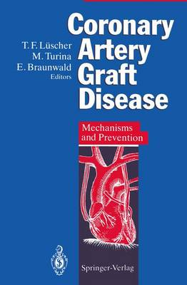 Coronary Artery Graft Disease: Mechanism and Prevention (Hardback)