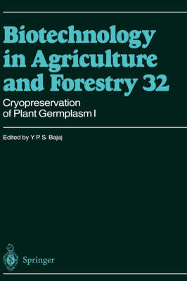 Cryopreservation of Plant Germplasm I - Biotechnology in Agriculture and Forestry 32 (Hardback)