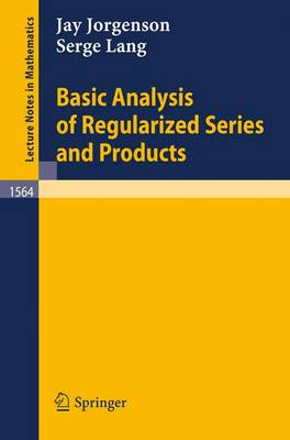 Basic Analysis of Regularized Series and Products - Lecture Notes in Mathematics 1564 (Paperback)