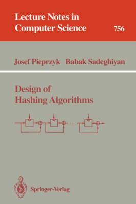 Design of Hashing Algorithms - Lecture Notes in Computer Science 756 (Paperback)