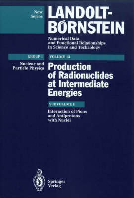 Interactions of Pions and Antiprotons with Nuclei - Elementary Particles, Nuclei and Atoms 13e (Hardback)