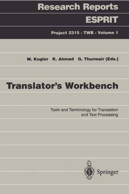 Translator's Workbench: Tools and Terminology for Translation and Text Processing - Research Reports Esprit 1 (Paperback)