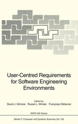User-Centred Requirements for Software Engineering Environments - Nato ASI Subseries F: 123 (Hardback)