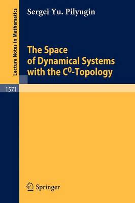 The Space of Dynamical Systems with the C0-Topology - Lecture Notes in Mathematics 1571 (Paperback)