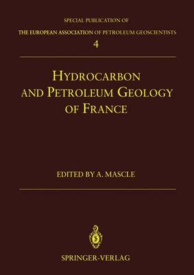 Hydrocarbon and Petroleum Geology of France - Special Publication of the European Association of Petroleum Geoscientists No 4 (Hardback)