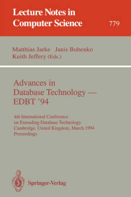 Advances in Database Technology - EDBT '94: 4th International Conference on Extending Database Technology, Cambridge, United Kingdom, March 28 - 31, 1994. Proceedings - Lecture Notes in Computer Science 779 (Paperback)