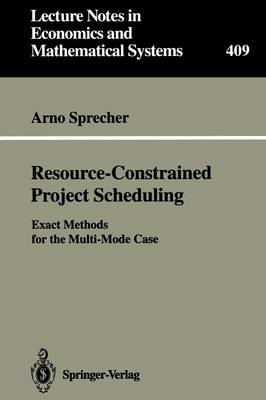 Resource-Constrained Project Scheduling: Exact Methods for the Multi-Mode Case - Lecture Notes in Economics and Mathematical Systems 409 (Paperback)