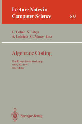 Algebraic Coding: First French-Israeli Workshop, Paris, France, July 19 - 21, 1993. Proceedings - Lecture Notes in Computer Science 781 (Paperback)