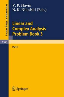 Linear and Complex Analysis Problem Book 3: Part 1 - Lecture Notes in Mathematics 1573 (Paperback)