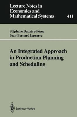 An Integrated Approach in Production Planning and Scheduling - Lecture Notes in Economics and Mathematical Systems 411 (Paperback)