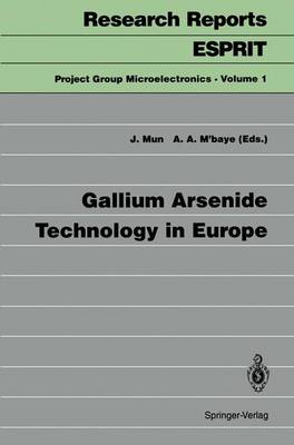Gallium Arsenide Technology in Europe - Research Reports Esprit 1 (Paperback)