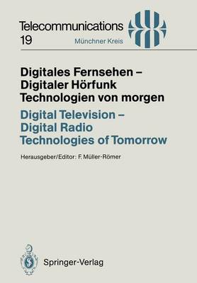 Digitales Fernsehen - Digitaler Horfunk Technologien Von Morgen / Digital Television - Digital Radio Technologies of Tomorrow: Technologies of Tomorrow - Proceedings of a Congress Held in Munich, November 25/26, 1993 - Telecommunication v. 19 (Paperback)