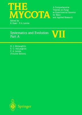 Systematics and Evolution: Part A: A Comprehensive Treatise on Fungi as Experimental Systems for Basic and Applied Research - The Mycota v. 7A (Hardback)