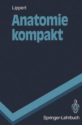 Anatomie Kompakt - Springer-Lehrbuch (Paperback)