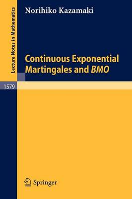Continuous Exponential Martingales and BMO - Lecture Notes in Mathematics 1579 (Paperback)