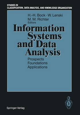 Information Systems and Data Analysis: Prospects - Foundations - Applications - Studies in Classification, Data Analysis, and Knowledge Organization (Paperback)