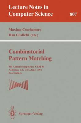Combinatorial Pattern Matching: Fifth Annual Symposium, CPM '94, Asilomar, CA, USA, June 5 - 8, 1994. Proceedings - Lecture Notes in Computer Science 807 (Paperback)