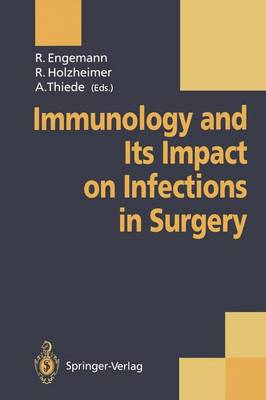 Immunology and Its Impact on Infections in Surgery (Paperback)