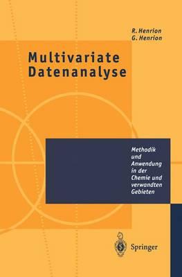 Multivariate Datenanalyse: Methodik Und Anwendung in Der Chemie Und Verwandten Gebieten (Hardback)
