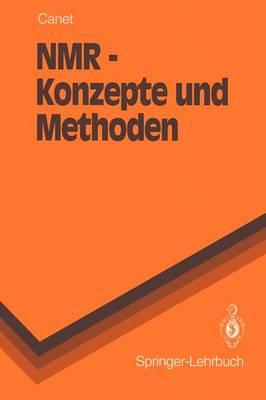 NMR - Konzepte und Methoden - Springer-Lehrbuch (Paperback)
