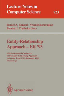 Entity-Relationship Approach - ER '93: 12th International Conference on the Entity-Relationship Approach, Arlington, Texas, USA, December 15 - 17, 1993. Proceedings - Lecture Notes in Computer Science 823 (Paperback)