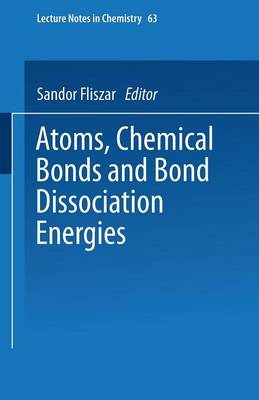 Atoms, Chemical Bonds and Bond Dissociation Energies - Lecture Notes in Chemistry 63 (Paperback)