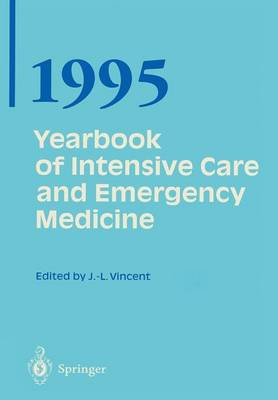 Yearbook of Intensive Care and Emergency Medicine - Yearbook of Intensive Care and Emergency Medicine 1995 (Paperback)