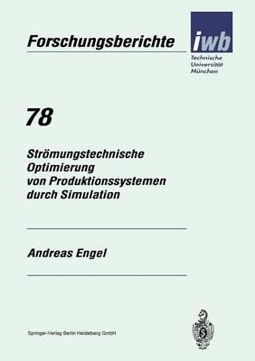 Str mungstechnische Optimierung Von Produktionssystemen Durch Simulation - Iwb Forschungsberichte 78 (Paperback)