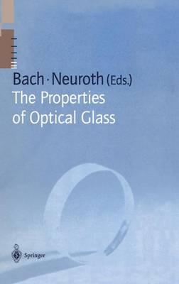 The Properties of Optical Glass - Schott Series on Glass and Glass Ceramics (Hardback)