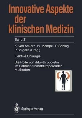 Elektive Chirurgie - Innovative Aspekte der Klinischen Medizin 3 (Paperback)