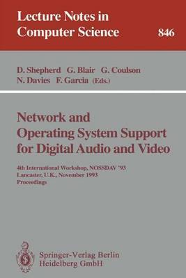 Network and Operating System Support for Digital Audio and Video: 4th International Workshop NOSSDAV '93, Lancaster, UK, November 3-5, 1993. Proceedings - Lecture Notes in Computer Science 846 (Paperback)