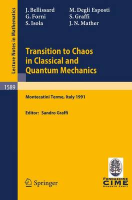 Transition to Chaos in Classical and Quantum Mechanics: Lectures given at the 3rd Session of the Centro Internazionale Matematico Estivo (C.I.M.E.) held in Montecatini Terme, Italy, July 6 - 13, 1991 - C.I.M.E. Foundation Subseries 1589 (Paperback)