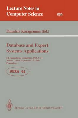 Database and Expert Systems Applications: 5th International Conference, DEXA'94, Athens, Greece, September 7 - 9, 1994. Proceedings - Lecture Notes in Computer Science 856 (Paperback)
