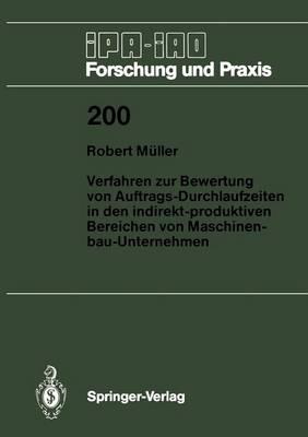Verfahren zur Bewertung von Auftrags-Durchlaufzeiten in den Indirekt-produktiven Bereichen von Maschinenbau-Unternehmen - IPA-IAO - Forschung und Praxis 200 (Paperback)